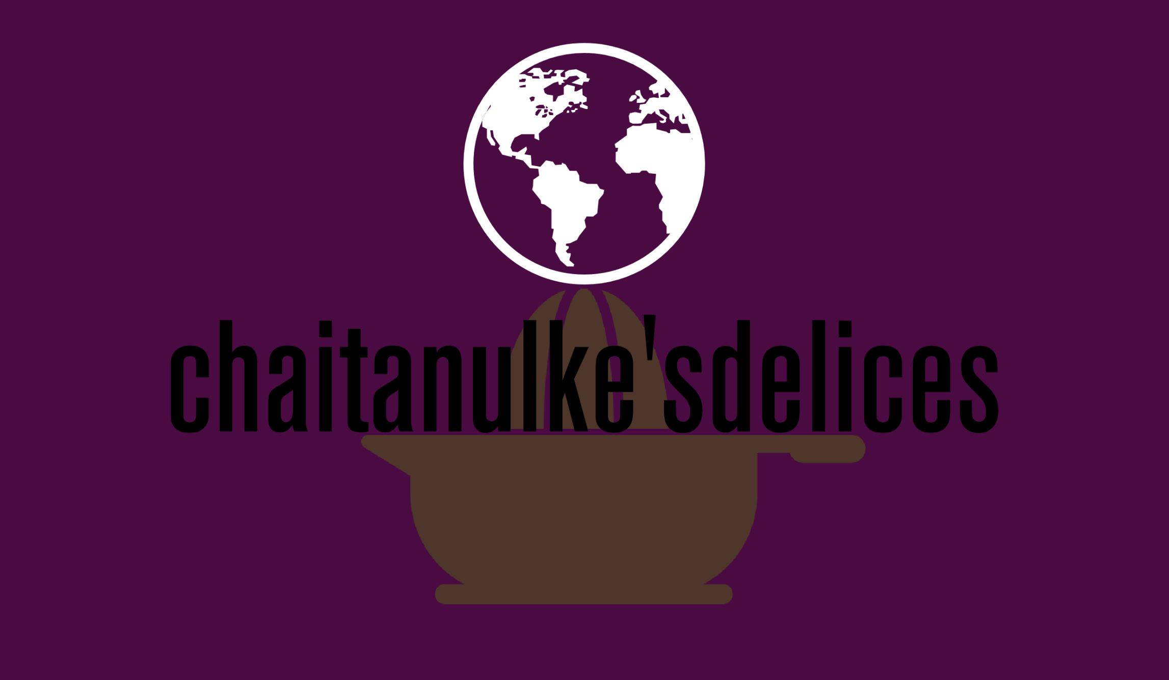 Chaitanulke's delices